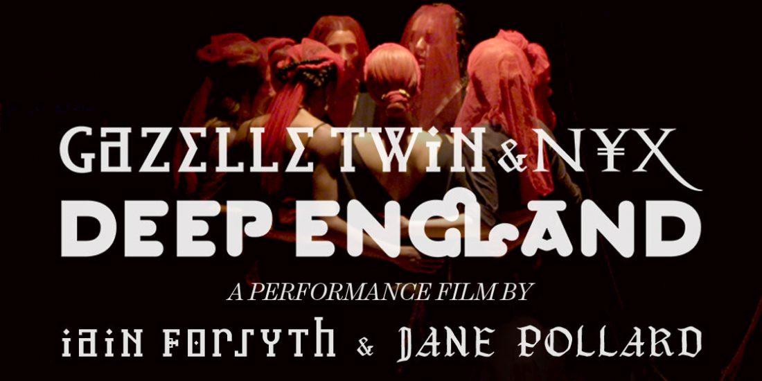 Gazelle Twin & NYX: Deep England